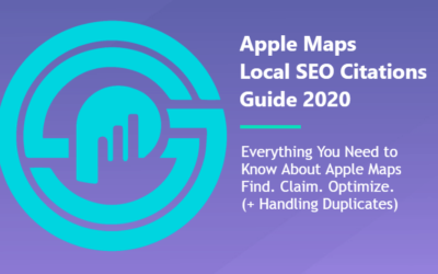 Apple Maps Manual Citations Walkthrough: How to Claim, Edit, Correct Errors, Remove Duplicates, & Everything Else You Need to Know in 2020